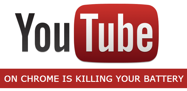 Chrome-and-YouTube-is-Killing-your-Battery