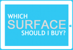 Which Surface Should I Buy?