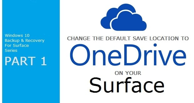 Change Default Save Location to OneDrive in Windows 10 On