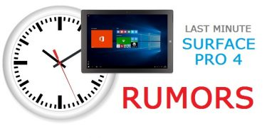 Last minute Surface Pro 4 Rumors