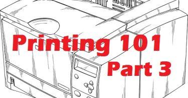 Printing 101 - part 3